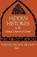 Hidden Histories in the United Church of Christ, Vol. 1 - Barbara Brown Zikmund - Paperback