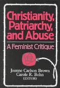 Christianity, Patriarchy and Abuse A Feminist Critique