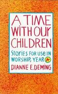 Time With Our Children Stories for Use in Worship  Year A