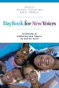 Daybook for New Voices A Calendar of Reflections and Prayers by and for Youth