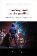 Finding God in the Graffiti : Empowering Teenagers Through Stories