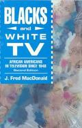 Blacks and White TV African Americans in Television Since 1948