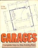 Garage Building: Complete Step-by-Step Plans - Ernie Bryant - Paperback