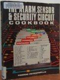 Alarm, Sensor, and Security Circuit Cookbook