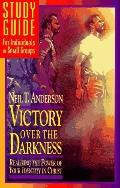 Victory over the Darkness: Realizing the Power of Your Identity in Christ - Neil T. Anderson...