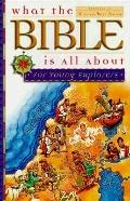 What the Bible Is All about for Young Explorers: Based on the Best-Selling Classic by Henrie...