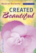 Created Beautiful: Study Topic- Body Image (Focus on the Family Women's Series)