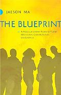 Blueprint A Revolutionary Plan to Plant Missional Communities on Campus