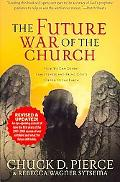 Future War of the Church How We Can Defeat Lawlessness and Bring God's Order to the Earth