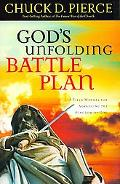 God's Unfolding Battle Plan A Field Manual for Advancing the Kingdom of God