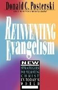 Reinventing Evangelism New Strategies for Presenting Christ in Today's World