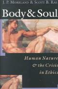 Body & Soul Human Nature & the Crisis in Ethics