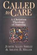 Called to Care A Christian Theology of Nursing