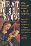 Act of Bible Reading A Multidisciplinary Approach to Biblical Interpretation