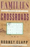 Families at the Crossroads Beyond Traditional & Modern Options