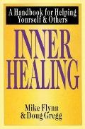 Inner Healing A Handbook for Helping Yourself and Others