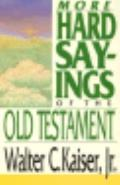 More Hard Sayings of the Old Testament