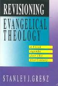 Revisioning Evangelical Theology A Fresh Agenda for the 21st Century