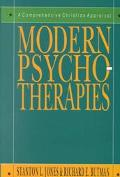 Modern Psychotherapies A Comprehensive Christian Appraisal