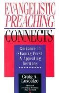Evangelistic Preaching That Connects Guidance in Shaping Fresh & Appealing Sermons