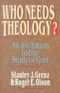 Who Needs Theology? An Invitation to the Study of God