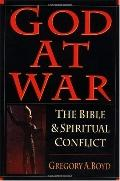 God at War The Bible & Spiritual Conflict