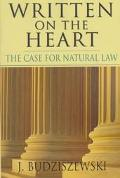 Written on the Heart The Case for Natural Law