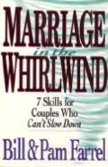 Marriage in the Whirlwind 7 Skills for Couples Who Can't Slow Down