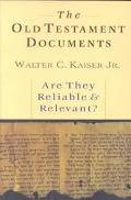 Old Testament Documents Are They Reliable & Relevant?