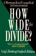 How Wide the Divide? A Mormon & an Evangelical in Conversation