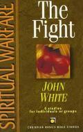 Spiritual Warfare: The Fight - John White - Paperback