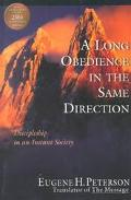 Long Obedience in the Same Direction Discipleship in an Instant Society