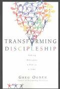 Transforming Discipleship Making Disciples a Few at a Time