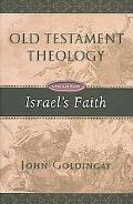 Old Testament Theology Israel's Faith