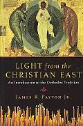 Light from the Christian East An Introduction to the Orthodox Tradition