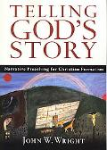 Telling God's Story Narrative Preaching for Christian Formation