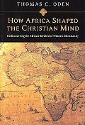 How Africa Shaped Christian Mind
