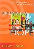 Emerging Hope A Strategy for Reaching Postmodern Generations
