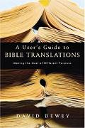 User's Guide To Bible Translations Making The Most Of Different Versions
