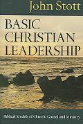 Basic Christian Leadership Biblical Models of Church, Gospel And Ministry