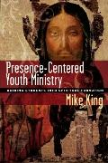 Presence-centered Youth Ministry Guiding Students into Spiritual Formation