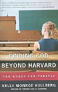 Finding God Beyond Harvard The Quest for Veritas
