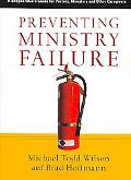 Preventing Ministry Failure A Shepherdcare Guide for Pastors, Ministers and Other Caregivers