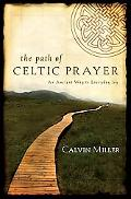 Path of Celtic Prayer An Ancient Way to Everyday Joy