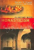 Flirting With Monasticism Finding God on Ancient Paths