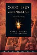 Good News About Injustice, Updated 10th Anniversary Edition: A Witness of Courage in a Hurti...