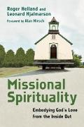 Missional Spirituality : Embodying God's Love from the Inside Out