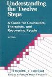 Understanding the Twelve Steps A Guide for Counselors, Therapists, and Recovering People