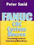 Fanuc CNC Custom Macros Programming Resources For Fanuc Custom Macros B Users