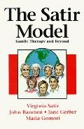 Satir Model Family Therapy and Beyond